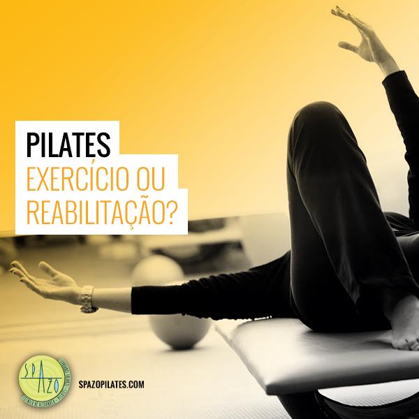 Pilates: exercício ou reabilitação?