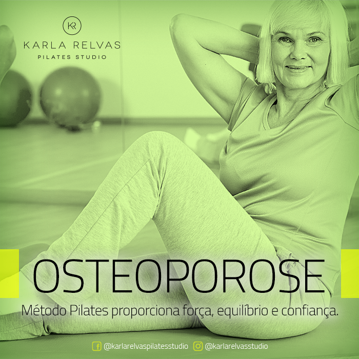 Osteoporose – Método Pilates proporciona força, equilíbrio e confiança.